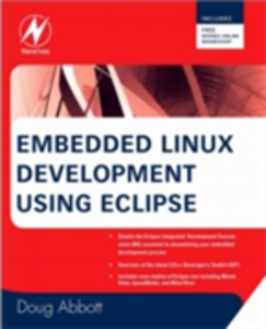Ebook in inglese Embedded Linux Development Using Eclipse Abbott, Doug