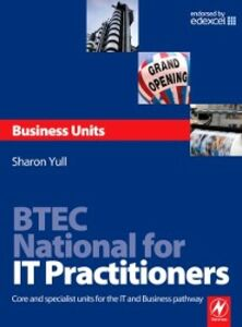 Ebook in inglese BTEC National for IT Practitioners: Business units Yull, Sharon