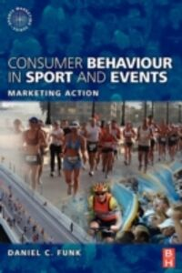 Foto Cover di Consumer Behaviour in Sport and Events, Ebook inglese di Daniel C. Funk, edito da Elsevier Science