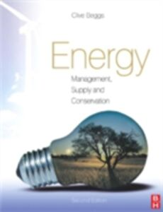 Foto Cover di Energy: Management, Supply and Conservation, Ebook inglese di Clive Beggs, edito da Elsevier Science