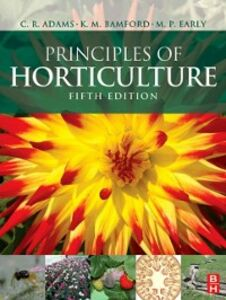 Ebook in inglese Principles of Horticulture Adams, C R , Bamford, K M , Early, M P