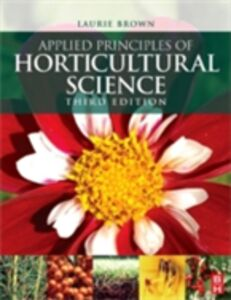 Foto Cover di Applied Principles of Horticultural Science, Ebook inglese di Laurie Brown, edito da Elsevier Science