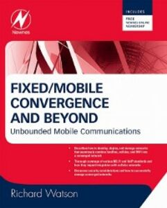Ebook in inglese Fixed/Mobile Convergence and Beyond Watson, Richard