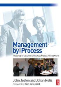 Foto Cover di Management by Process, Ebook inglese di John Jeston,Johan Nelis, edito da Elsevier Science