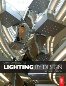 Foto Cover di Lighting by Design, Ebook inglese di Christopher Cuttle, edito da Elsevier Science