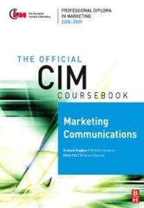 Ebook in inglese CIM Coursebook 08/09 Marketing Communications Fill, Chris , Hughes, Graham