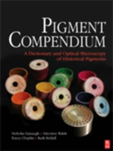 Ebook in inglese Pigment Compendium Chaplin, Tracey , Eastaugh, Nicholas , Siddall, Ruth , Walsh, Valentine
