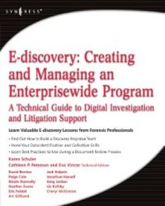 Ebook in inglese E-discovery: Creating and Managing an Enterprisewide Program Schuler, Karen A.