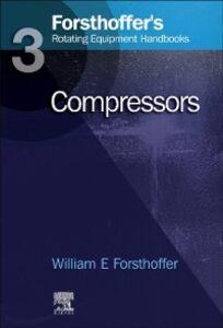 Ebook in inglese 3. Forsthoffer's Rotating Equipment Handbooks Forsthoffer, William E.