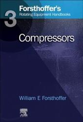 3. Forsthoffer's Rotating Equipment Handbooks