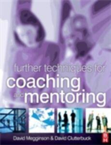 Foto Cover di Further Techniques for Coaching and Mentoring, Ebook inglese di David Clutterbuck,David Megginson, edito da Elsevier Science