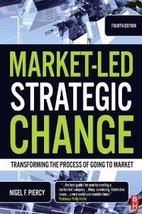 Foto Cover di Market-Led Strategic Change, Ebook inglese di Nigel F. Piercy, edito da Elsevier Science