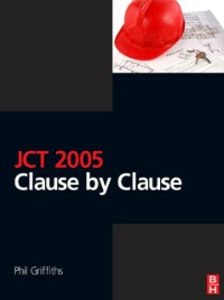 Ebook in inglese JCT 2005: Clause by Clause Griffiths, Phil