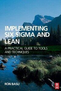 Ebook in inglese Implementing Six Sigma and Lean Basu, Ron