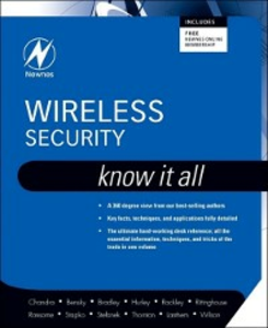 Ebook in inglese Wireless Security: Know It All Bensky, Dan , Bradley, Tony , Chandra, Praphul , Hurley, Chris