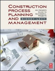 Ebook in inglese Construction Process Planning and Management Levy, Sidney M