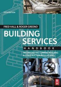 Foto Cover di Building Services Handbook, Ebook inglese di Roger Greeno,Fred Hall, edito da Elsevier Science