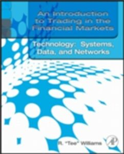 Ebook in inglese Introduction to Trading in the Financial Markets: Trading, Markets, Instruments, and Processes Williams, R. Tee