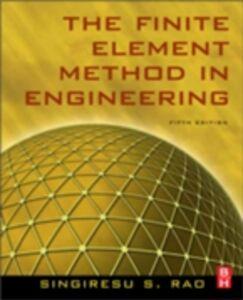 Ebook in inglese Finite Element Method in Engineering Rao, Singiresu S.