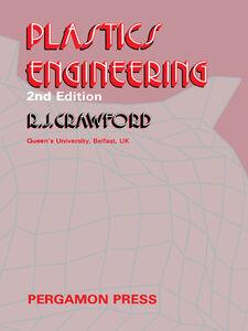 Foto Cover di Plastics Engineering, Ebook inglese di R.J. Crawford, edito da Elsevier Science