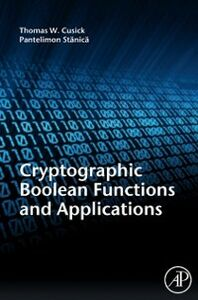 Ebook in inglese Cryptographic Boolean Functions and Applications Cusick, Thomas W. , Stanica, Pantelimon