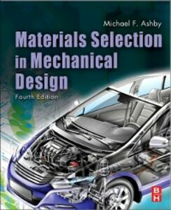 Foto Cover di Materials Selection in Mechanical Design, Ebook inglese di Michael F. Ashby, edito da Elsevier Science
