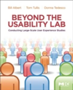 Ebook in inglese Beyond the Usability Lab Albert, William , Tedesco, Donna , Tullis, Thomas