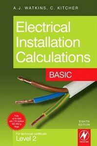 Foto Cover di Electrical Installation Calculations: Basic, Ebook inglese di Christopher Kitcher,A.J. Watkins, edito da Elsevier Science