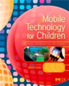 Foto Cover di Mobile Technology for Children, Ebook inglese di Allison Druin, edito da Elsevier Science