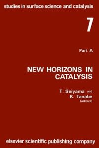 Ebook in inglese New horizons in catalysis: Proceedings of the 7th International Congress on Catalysis, Tokyo, 30 June-4 July 1980 (Studies in surface science and catalysis) Seiyama, Tetsuro