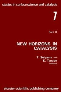 Ebook in inglese New horizons in catalysis: Part 7B. Proceedings of the 7th International Congress on Catalysis, Tokyo, 30 June-4 July 1980 (Studies in surface science and catalysis) Seiyama, Tetsuro