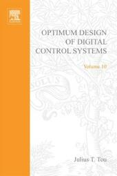 Optimum Design of Digital Control Systemsby Julius T Tou