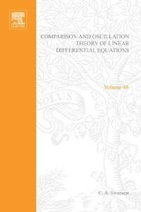 Ebook in inglese Comparison and Oscillation Theory of Linear Differential Equations by C A Swanson Howlett, Phil , Torokhti, Anatoli