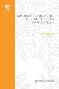 Ebook in inglese Differential Geometry and the Calculus of Variations by Robert Hermann -, -