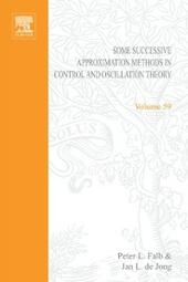 Some Successive Approximation Methods in Control and Oscillation Theory by Peter L Falb and Jan L de Jong
