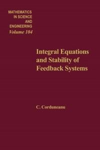 Foto Cover di Integral equations and stability of feedback systems, Ebook inglese di  edito da Elsevier Science