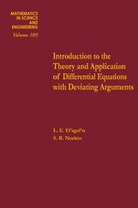 Ebook in inglese Introduction to the theory and application of differential equations with deviating arguments El'sgol'ts, L.E. , Norkin, S.B.