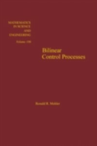 Ebook in inglese Bilinear control processes: with applications to engineering, ecology, and medicine -, -