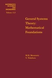Ebook in inglese General Systems Theory: Mathematical Foundations -, -