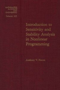 Foto Cover di Introduction to sensitivity and stability analysis in nonlinear programming, Ebook inglese di  edito da Elsevier Science