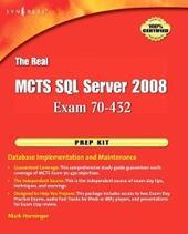 Real MCTS SQL Server 2008 Exam 70-432 Prep Kit