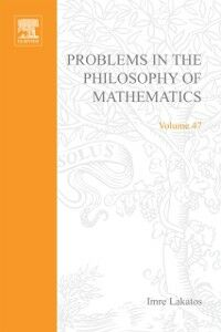 Foto Cover di Problems in the Philosophy of Mathematics, Ebook inglese di  edito da Elsevier Science