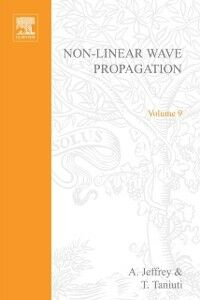 Ebook in inglese Non-Linear Wave Propagation With Applications to Physics and Magnetohydrodynamics by A Jeffrey and T Taniuti Howlett, Phil , Torokhti, Anatoli