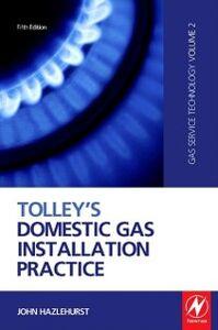 Foto Cover di Tolley's Domestic Gas Installation Practice, Ebook inglese di John Hazlehurst, edito da Elsevier Science
