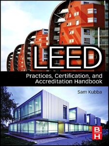 Foto Cover di LEED Practices, Certification, and Accreditation Handbook, Ebook inglese di Sam Kubba, edito da Elsevier Science