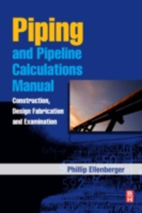 Ebook in inglese Piping and Pipeline Calculations Manual Ellenberger, Philip