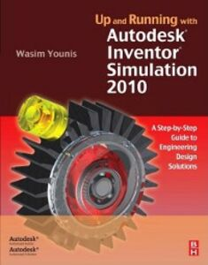 Foto Cover di Up and Running with Autodesk Inventor Simulation 2010, Ebook inglese di Wasim Younis, edito da Elsevier Science