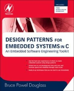 Foto Cover di Design Patterns for Embedded Systems in C, Ebook inglese di Bruce Powel Douglass, edito da Elsevier Science