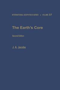 Ebook in inglese Earth's Core Jacobs, John A.