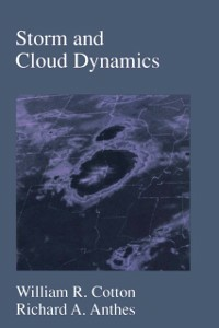 Ebook in inglese Storm and Cloud Dynamics Anthes, Richard A. , Cotton, William R.